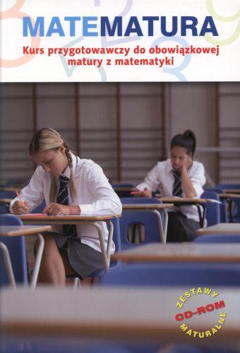 Matematura Kurs przygotowawczy do obowiązkowej matury z matematyki + CD