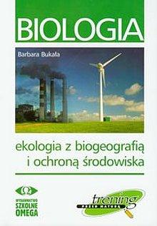 Biologia Ekologia z biogeografią i ochroną środowiska - Barbara Bukała
