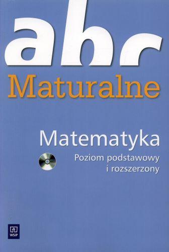 ABC Maturalne. Matematyka, poziom podstawowy i rozszerzony