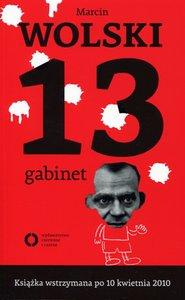 13 Gabinet - Marcin Wolski