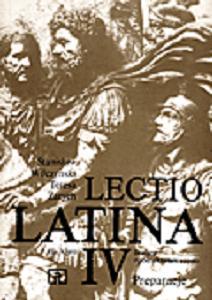 Lectio latina 4. Dla liceum ogólnokształcącego. Czytanki. Preparacje