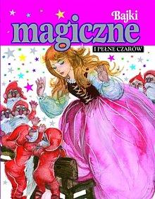 Bajki magiczne i pełne czarów - Joanna Gaca