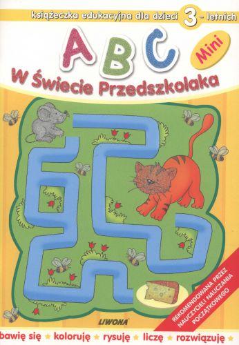 ABC. W Świecie Przedszkolaka - Mini. Dla dzieci 3-letnich