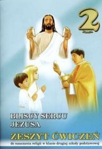 Bliscy sercu Jezusa kl.2 -zeszyt ćwiczeń
