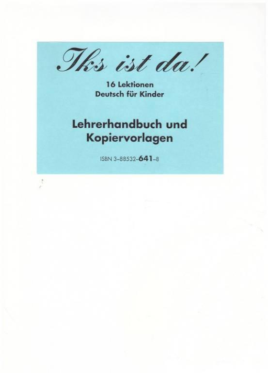 Iks ist da! Lehrerhandbuch und Kopiervorlagen
