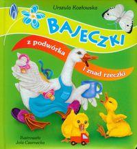 Bajeczki z podwórka i znad rzeczki - Urszula Kozłowska
