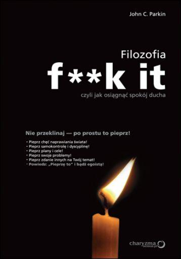 Filozofia f**k it, czyli jak osiągnąć spokój ducha