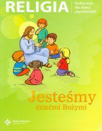 Jesteśmy dziećmi bożymi-religia-podręcznik dla dzieci 5-letnich