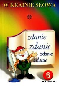 W krainie słowa. Język polski klasa 6 Zdanie, podręcznik