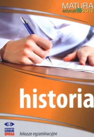 Historia. Matura 2012. Arkusze egzaminacyjne