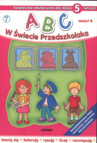 ABC. W Świecie Przedszkolaka. Zeszyt B. Część 7