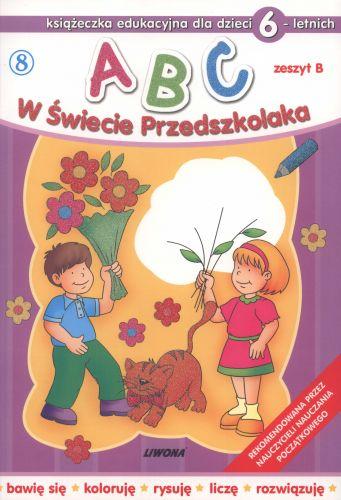 ABC. W Świecie Przedszkolaka. Zeszyt B. Część 8
