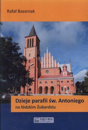 Dzieje parafii św.Antoniego na łódzkim Żubardziu