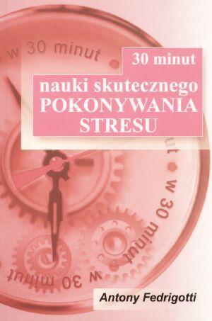 30 minut nauki skutecznego pokonywania stresu op.m