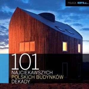 101 najciekawszych polskich budynków