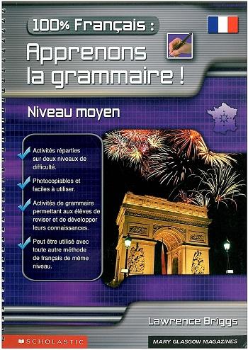 100% francais: Apprenons la grammaire! niveau