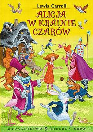Alicja w Krainie Czarów - Lewis Caroll