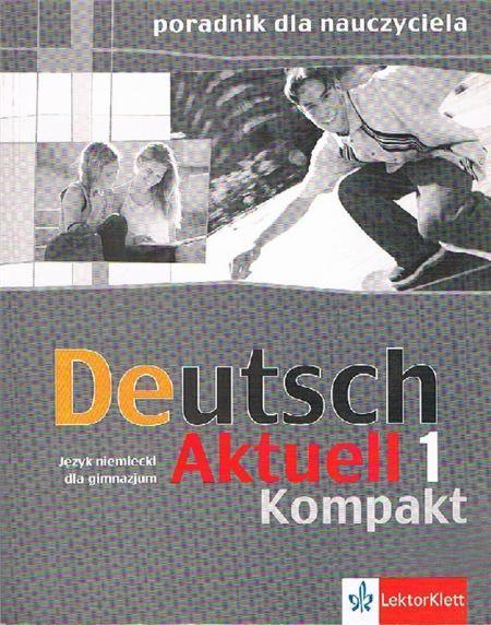 Deutsch Aktuell Kopmakt j.niemiecki podręcznik metodyczny z płytą CD do ćwiczeń część 1