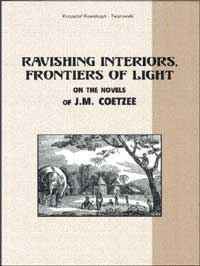 Ravishing interiors, frontiers of light on the novels of J.M. Coetzee