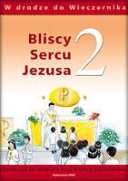 Bliscy Sercu Jezusa 2 Podręcznik  W drodze do Wieczernika