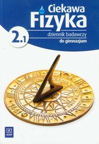 Ciekawa fizyka kl.2 cz.1 gim-dziennik badawczy