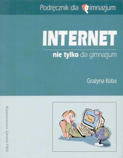 Internet Nie tylko dla gimnazjum