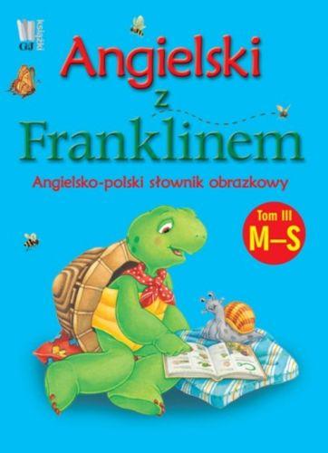 Angielski z Franklinem. Angielsko-polski słownik obrazkowy. Tom 3 M-S
