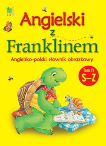 Angielski z Franklinem. Angielsko-polski słownik obrazkowy. Tom 4 S-Z