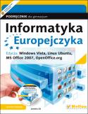 Informatyka Europejczyka dla gimnazjum podręcznik Windows Vista, Linux Ubuntu, MS Office 2007, OpenOffice.org (wydanie III)