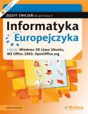 Informatyka Europejczyka dla gimnazjum ćwiczenia Edycja: Windows XP, Linux Ubuntu, MS Office 2003, OpenOffice.org (wydanie II)