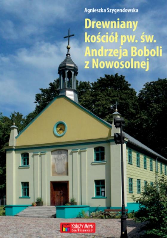Drewniany Kościół św. Andrzeja Boboli ? dawny zbór ewangelicki z Nowosolnej