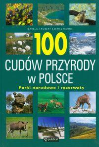 100 cudów przyrody w Polsce - parki narodowe i rezerwaty
