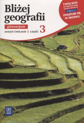 Bliżej geografii część 3 gimnazjum - zeszyt ćwiczeń część 1