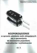 Rozporządzenie w sprawie szkolenia osób ubiegających się o uprawnienia do kierowania pojazdami.. część 1 i 2 wersja A4