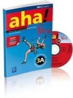 Aha! Neu 3A GIM. Podręcznik z ćwiczeniami. Zakres rozszerzony. Język niemiecki (2013)