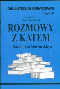 Biblioteczka Opracowań Rozmowy z katem Kazimierza Moczarskiego Zeszyt nr 45
