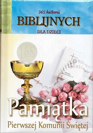 365 historii biblijnych dla dzieci - pamiątka I Komunii Świętej
