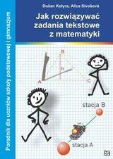 Jak rozwiązywać zadania tekstowe z matematyki - poradnik dla uczniów szkóły podstawowej i gimnazjum