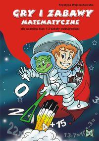 Gry i zabawy matematyczne dla uczniów klas 1-3 szkoły podstawowej