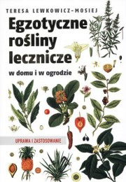 Egzotyczne rośliny lecznicze w domu i w ogrodzie