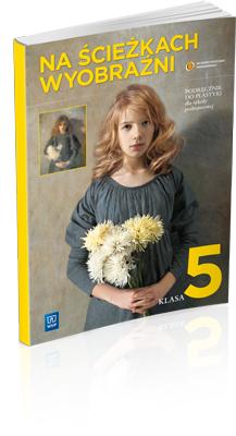 Na ścieżkach wyobraźni klasa 5 - podręcznik do plastyki