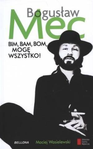 Bogusław Mec Bim Bam Bom Mogę Wszystko!