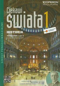 Ciekawi świata historia kl.1 cz.2-podręcznik zakres rozszerzony