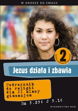Jezus działa i zbawia kl.2 gim-podręcznik