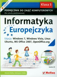 Informatyka europejczyka kl.5 podręcznik+cd gratis Edycja: Windows 7, Windows Vista, Linux Ubuntu, MS Office 2007, OpenOffice.org