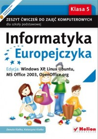 Informatyka europejczyka kl.5 zeszyt ćwiczeń windows xp linux ubuntu ms office 2003 open office org