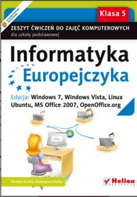 Informatyka europejczyka kl.5 zeszyt ćwiczeń windows 7 windows vista linux ubuntu ms office 2007 open office org