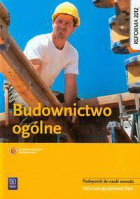 Budownictwo ogólne Podręcznik do nauki zawodu technik budownictwa