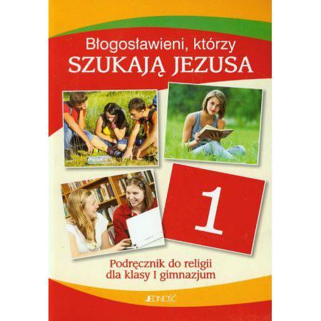 Błogosławieni którzy szukają jezusa kl.1 gim-podręcznik