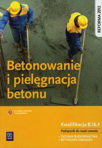 Betonowanie i pielęgnacja betonu Podręcznik
